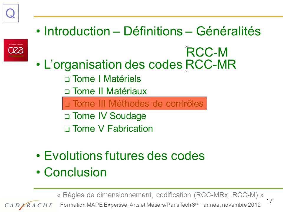 17 « Règles de dimensionnement, codification (RCC-MRx, RCC-M) » Formation MAPE Expertise, Arts et Métiers/ParisTech 3 ème année, novembre 2012 Q Intro