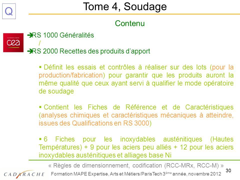 30 « Règles de dimensionnement, codification (RCC-MRx, RCC-M) » Formation MAPE Expertise, Arts et Métiers/ParisTech 3 ème année, novembre 2012 Q Conte