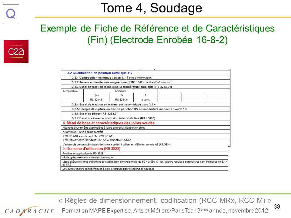 33 « Règles de dimensionnement, codification (RCC-MRx, RCC-M) » Formation MAPE Expertise, Arts et Métiers/ParisTech 3 ème année, novembre 2012 Q Exemp