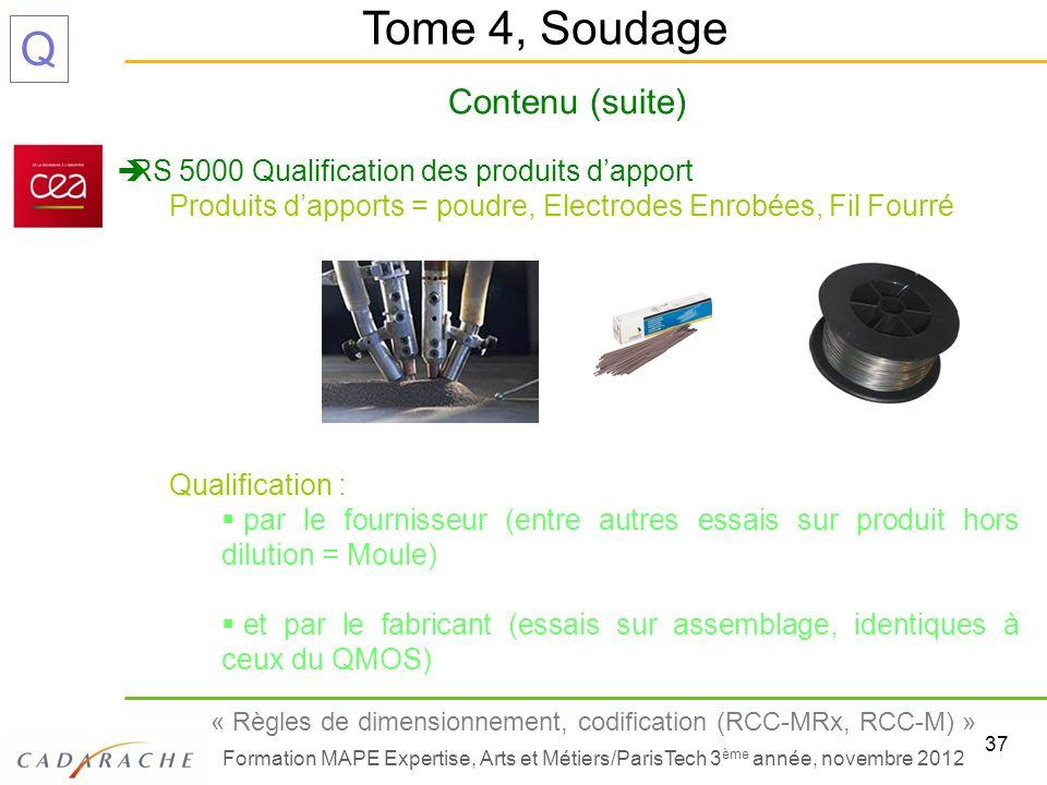 37 « Règles de dimensionnement, codification (RCC-MRx, RCC-M) » Formation MAPE Expertise, Arts et Métiers/ParisTech 3 ème année, novembre 2012 Q Conte