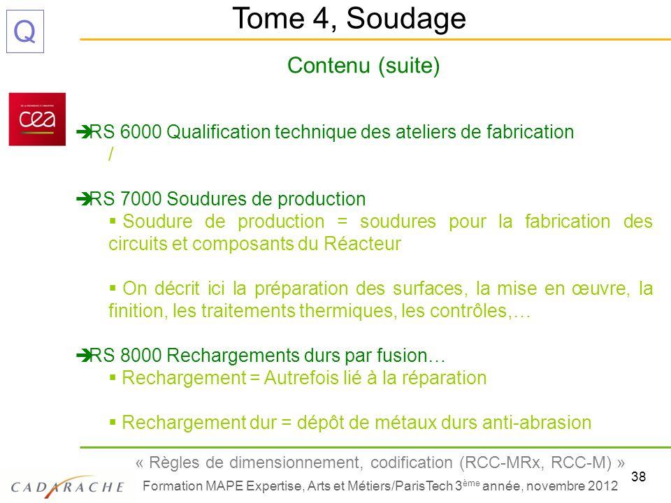 38 « Règles de dimensionnement, codification (RCC-MRx, RCC-M) » Formation MAPE Expertise, Arts et Métiers/ParisTech 3 ème année, novembre 2012 Q Conte