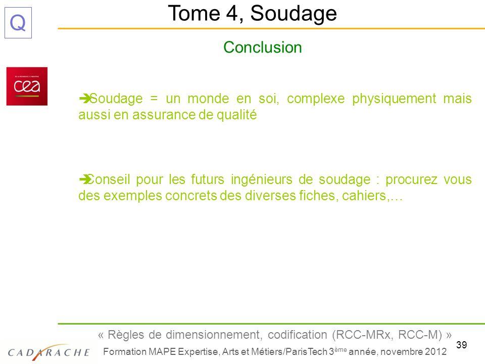 39 « Règles de dimensionnement, codification (RCC-MRx, RCC-M) » Formation MAPE Expertise, Arts et Métiers/ParisTech 3 ème année, novembre 2012 Q Concl
