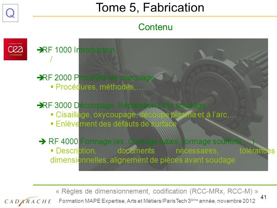 41 « Règles de dimensionnement, codification (RCC-MRx, RCC-M) » Formation MAPE Expertise, Arts et Métiers/ParisTech 3 ème année, novembre 2012 Q Tome