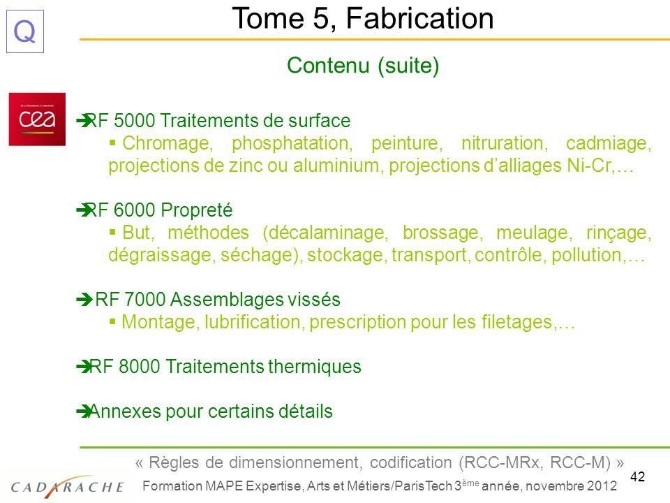 42 « Règles de dimensionnement, codification (RCC-MRx, RCC-M) » Formation MAPE Expertise, Arts et Métiers/ParisTech 3 ème année, novembre 2012 Q Conte