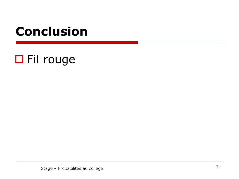 Conclusion Fil rouge 32 Stage – Probabilités au collège