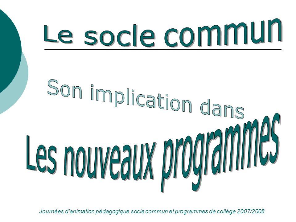 Journées danimation pédagogique socle commun et programmes de collège 2007/2008