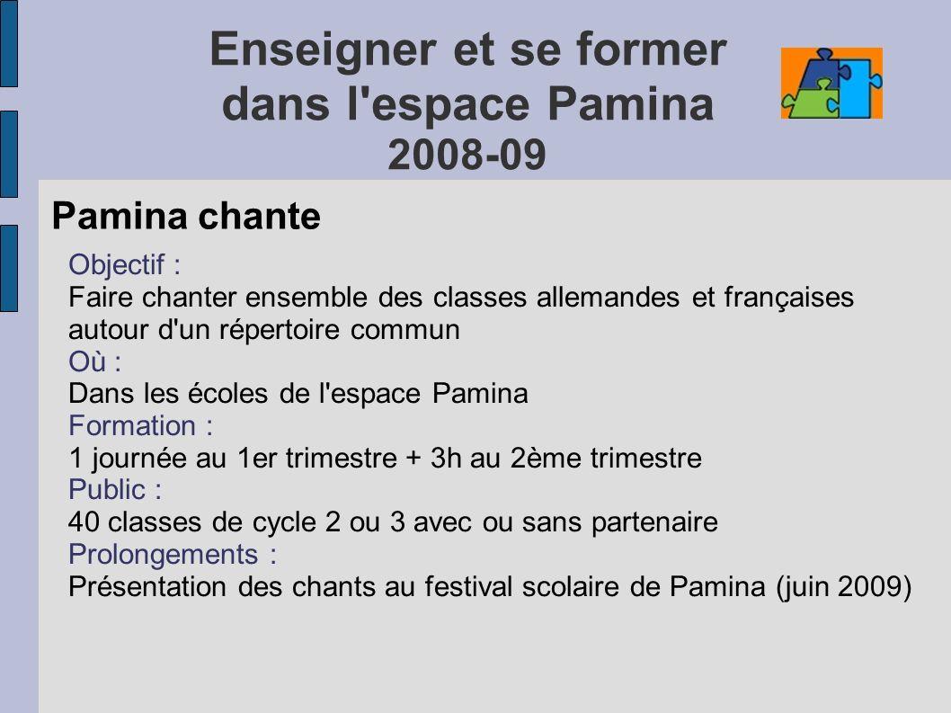 Pamina chante Objectif : Faire chanter ensemble des classes allemandes et françaises autour d'un répertoire commun Où : Dans les écoles de l'espace Pa