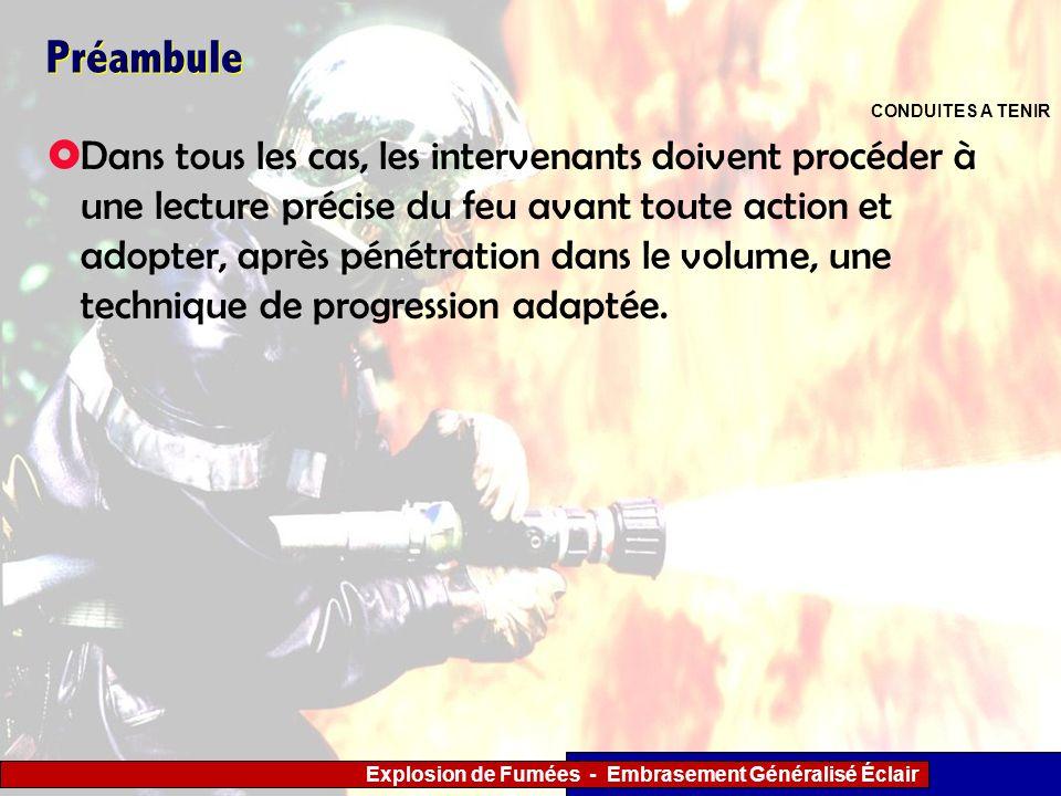 Explosion de Fumées - Embrasement Généralisé Éclair Préambule Dans tous les cas, les intervenants doivent procéder à une lecture précise du feu avant