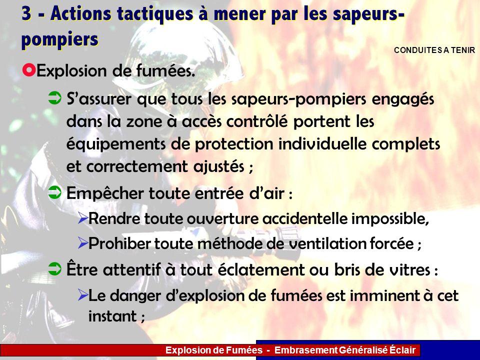 Explosion de Fumées - Embrasement Généralisé Éclair 3 - Actions tactiques à mener par les sapeurs- pompiers Sassurer que tous les sapeurs-pompiers eng