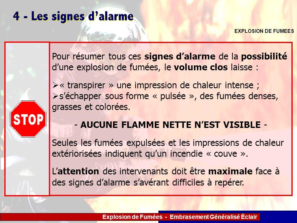 Explosion de Fumées - Embrasement Généralisé Éclair 4 - Les signes dalarme Pour résumer tous ces signes dalarme de la possibilité dune explosion de fu