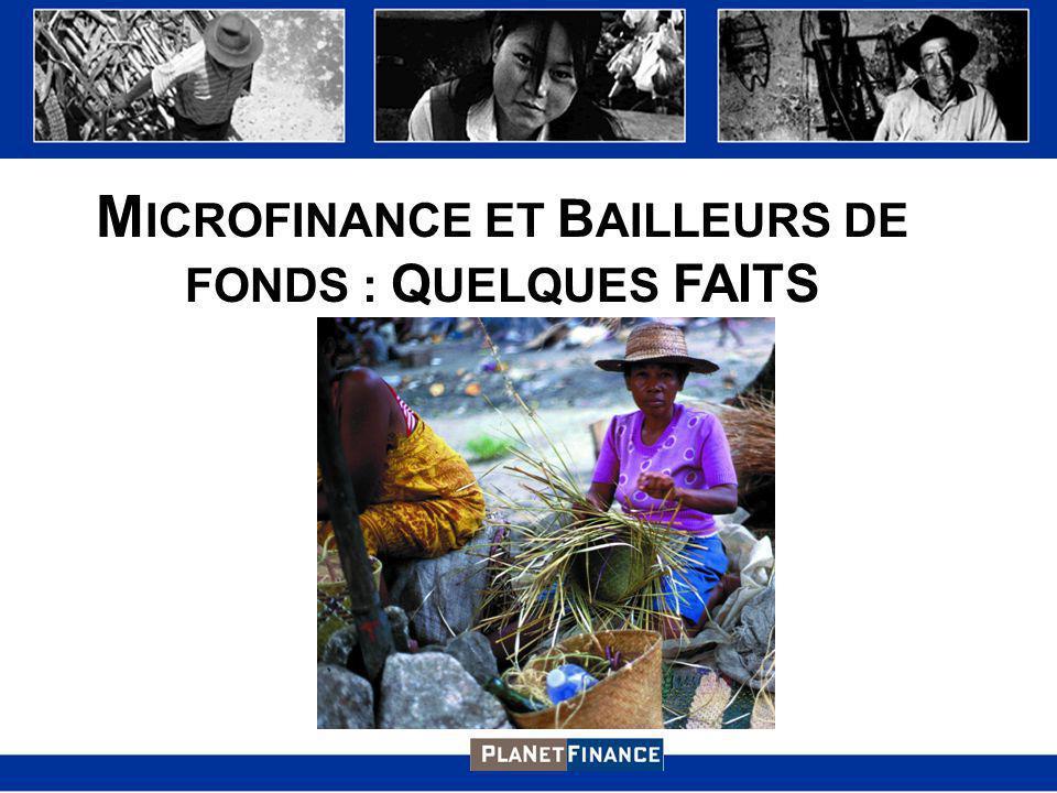 M ICROFINANCE ET B AILLEURS DE FONDS : Q UELQUES FAITS