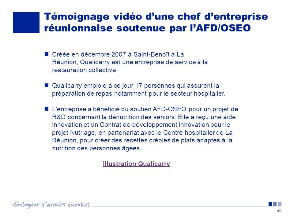 Témoignage vidéo dune chef dentreprise réunionnaise soutenue par lAFD/OSEO 10 Créée en décembre 2007 à Saint-Benoît à La Réunion, Qualicarry est une entreprise de service à la restauration collective.