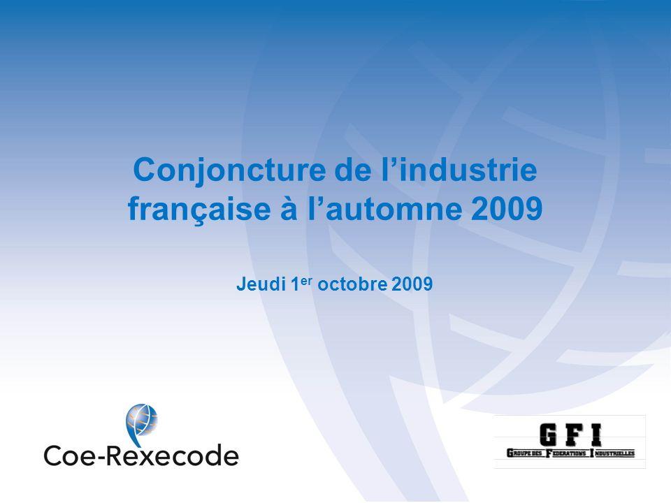 Conjoncture de lindustrie française à lautomne 2009 Jeudi 1 er octobre 2009