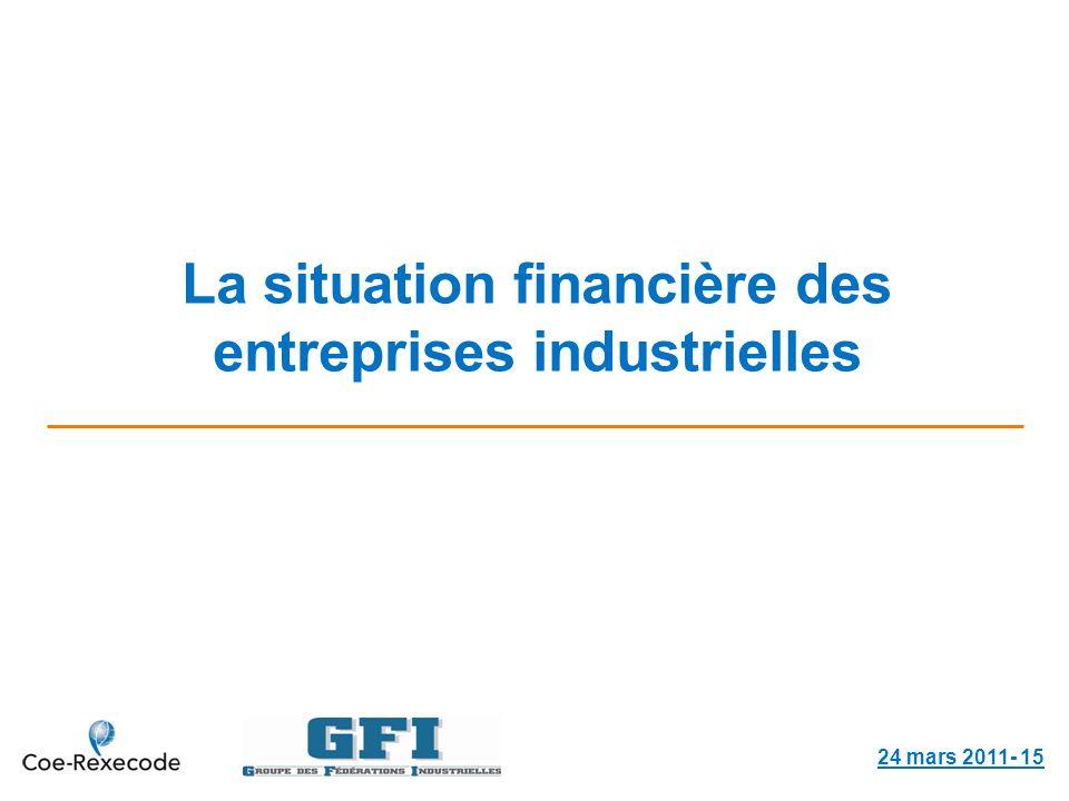 La situation financière des entreprises industrielles 24 mars 2011- 15