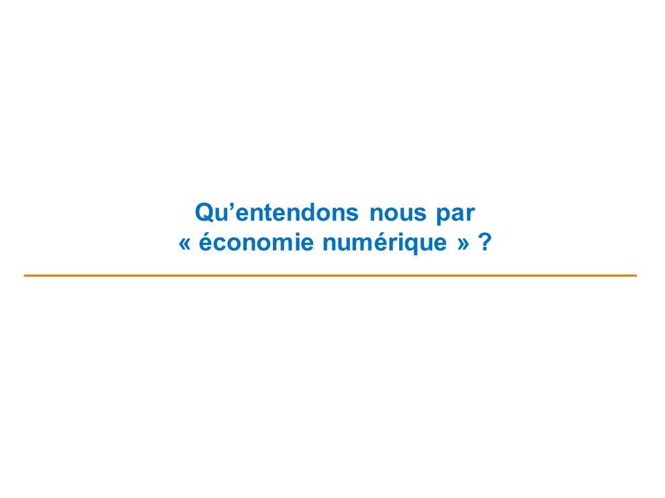 Quentendons nous par « économie numérique » ?
