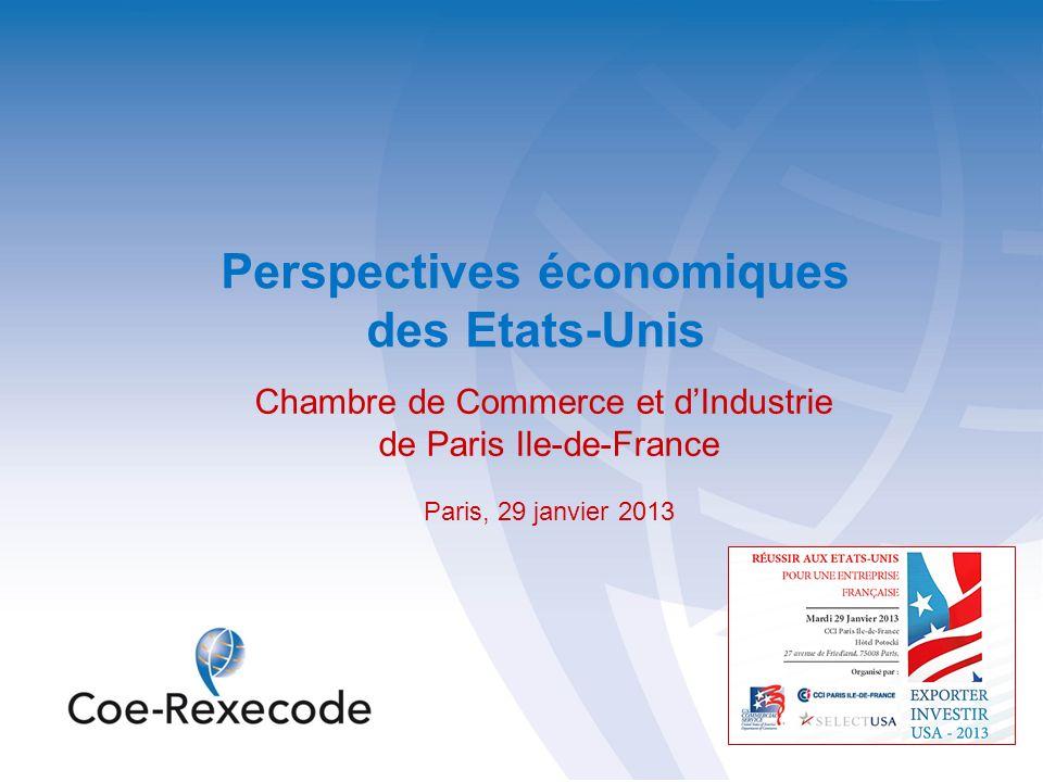 Perspectives économiques des Etats-Unis Chambre de Commerce et dIndustrie de Paris Ile-de-France Paris, 29 janvier 2013