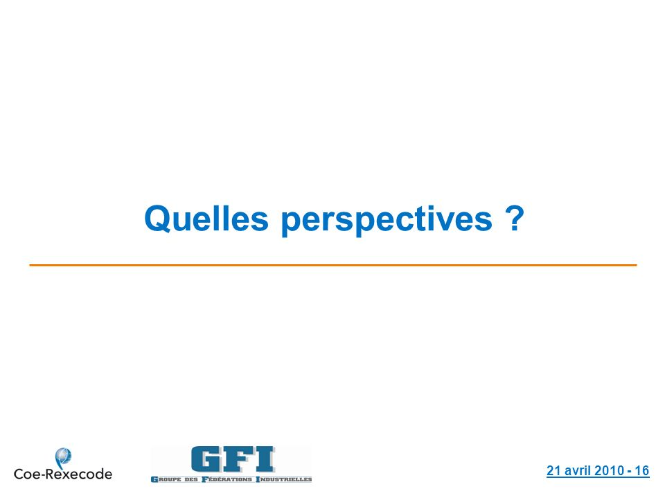 21 avril 2010 - 16 Quelles perspectives ?