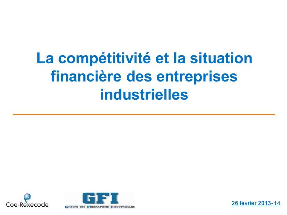 La compétitivité et la situation financière des entreprises industrielles 26 février 2013- 14