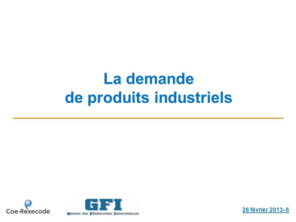 La demande de produits industriels 26 février 2013- 6