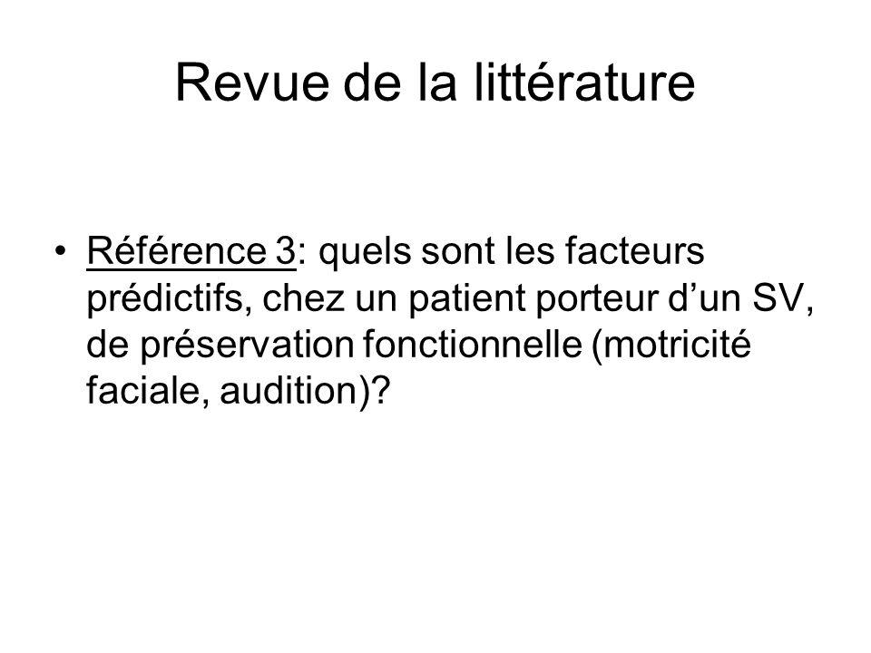 Revue de la littérature Référence 3: quels sont les facteurs prédictifs, chez un patient porteur dun SV, de préservation fonctionnelle (motricité faci