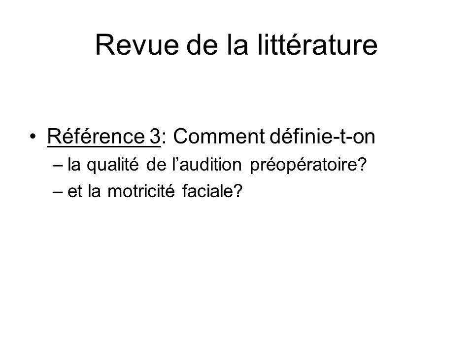 Revue de la littérature Référence 3: Comment définie-t-on –la qualité de laudition préopératoire? –et la motricité faciale?