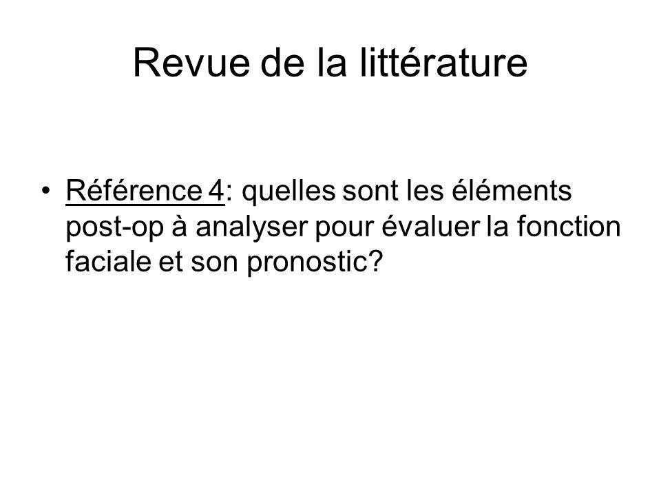 Revue de la littérature Référence 4: quelles sont les éléments post-op à analyser pour évaluer la fonction faciale et son pronostic?