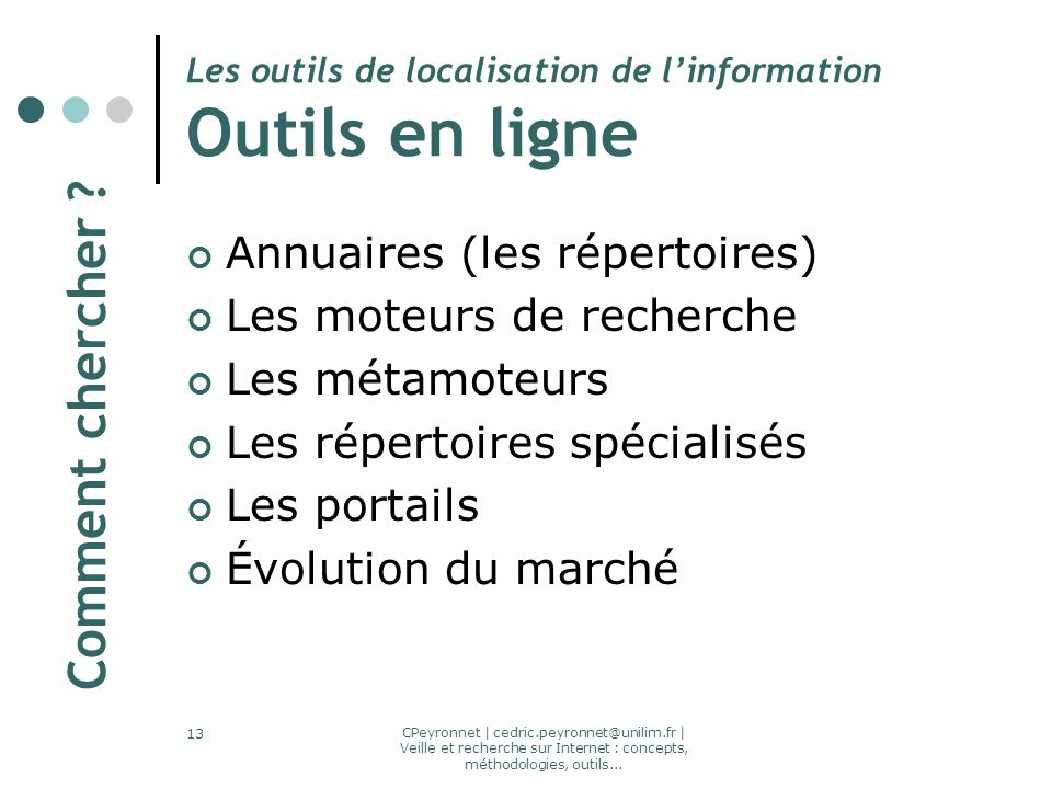 CPeyronnet | cedric.peyronnet@unilim.fr | Veille et recherche sur Internet : concepts, méthodologies, outils... 13 Les outils de localisation de linfo