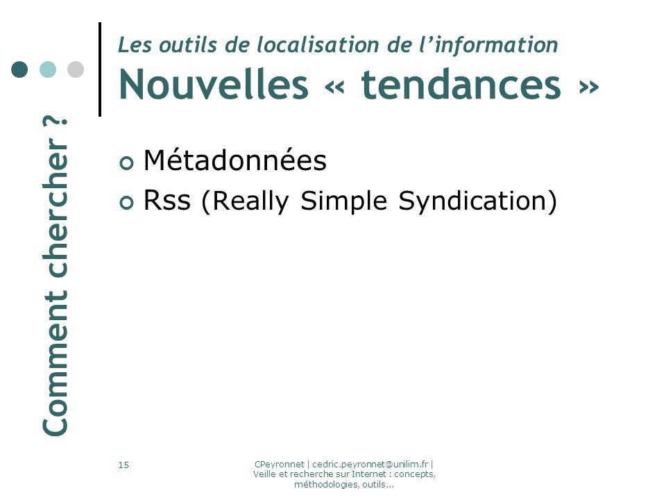 CPeyronnet | cedric.peyronnet@unilim.fr | Veille et recherche sur Internet : concepts, méthodologies, outils... 15 Les outils de localisation de linfo