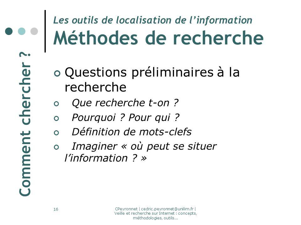 CPeyronnet | cedric.peyronnet@unilim.fr | Veille et recherche sur Internet : concepts, méthodologies, outils... 16 Les outils de localisation de linfo