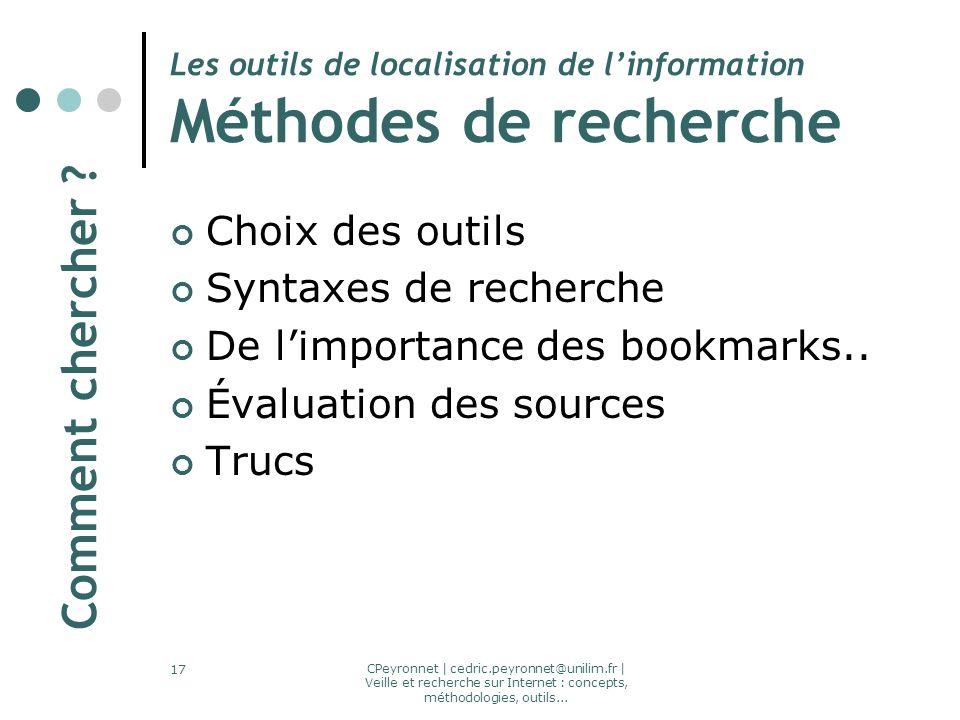 CPeyronnet | cedric.peyronnet@unilim.fr | Veille et recherche sur Internet : concepts, méthodologies, outils... 17 Les outils de localisation de linfo
