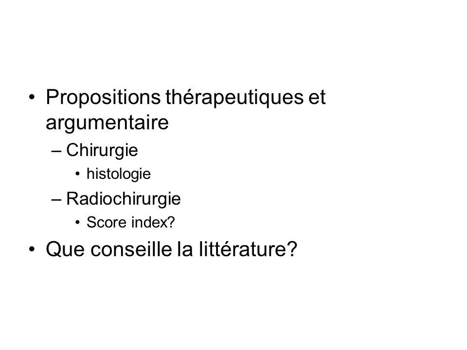 Propositions thérapeutiques et argumentaire –Chirurgie histologie –Radiochirurgie Score index? Que conseille la littérature?