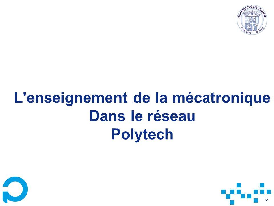 2 L enseignement de la mécatronique Dans le réseau Polytech