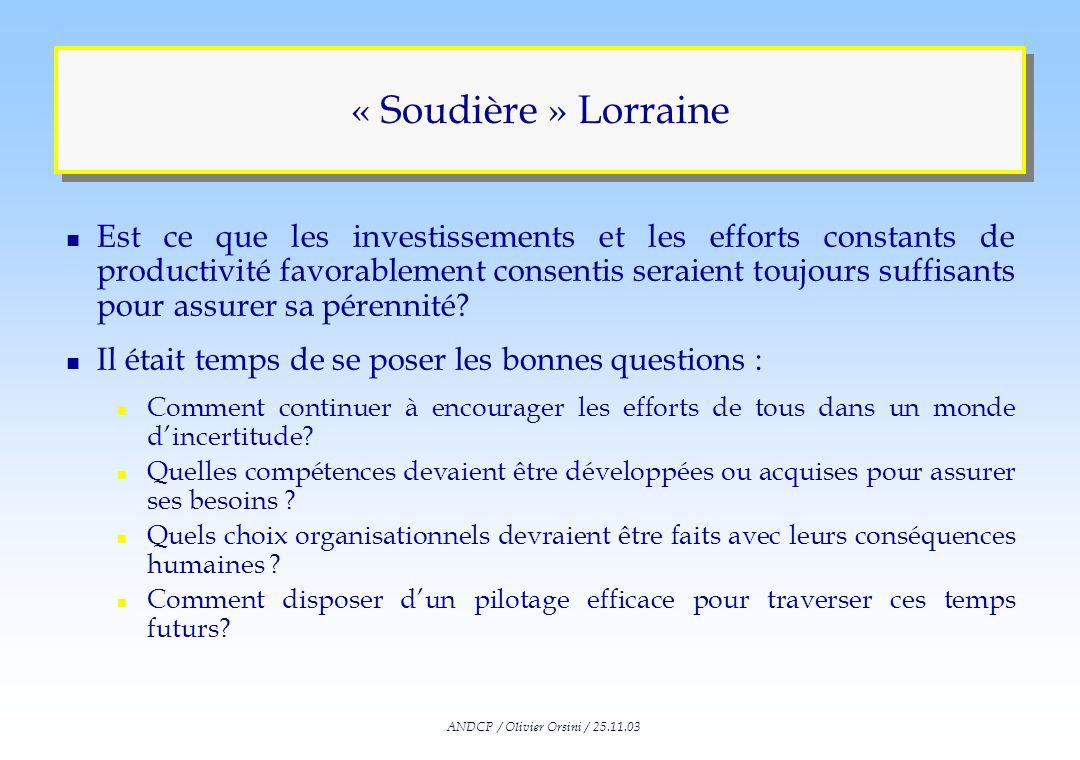 ANDCP / Olivier Orsini / 25.11.03 « Soudière » Lorraine n IL ETAIT UNE FOIS … n Une PMI autonome en cours de cession par un groupe de chimie de spécia