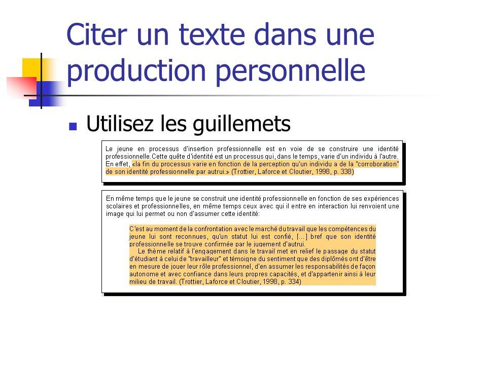 Citer un texte dans une production personnelle Utilisez les guillemets