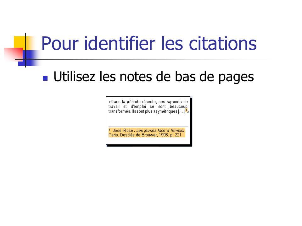 Pour identifier les citations Utilisez les notes de bas de pages