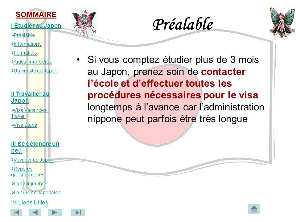 SOMMAIRE I Etudier au Japon Préalable Informations Formalités Aides financières Université au Japon II Travailler au Japon Visa Vacances - Travail Vis