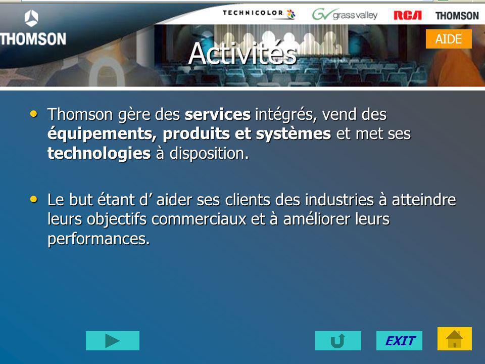 EXITActivités Thomson gère des services intégrés, vend des équipements, produits et systèmes et met ses technologies à disposition.
