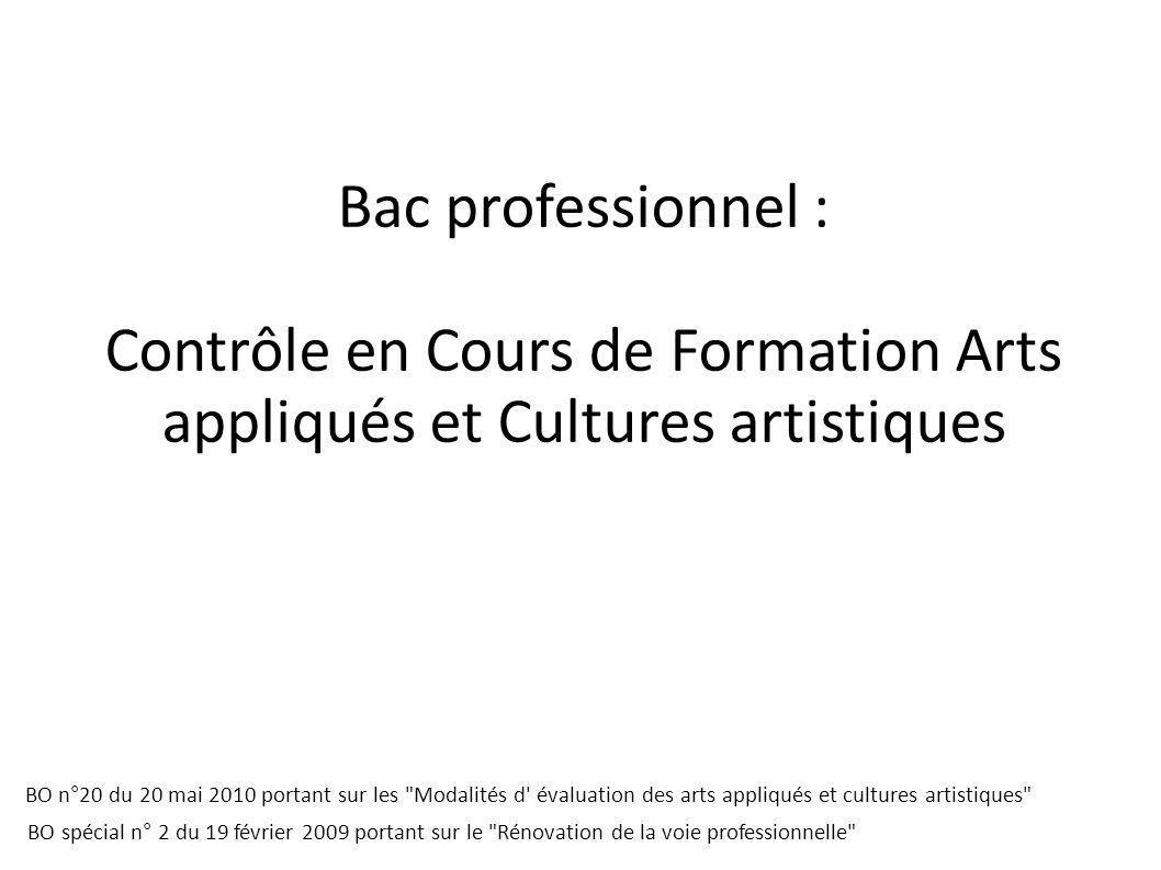 Bac professionnel : Contrôle en Cours de Formation Arts appliqués et Cultures artistiques BO n°20 du 20 mai 2010 portant sur les