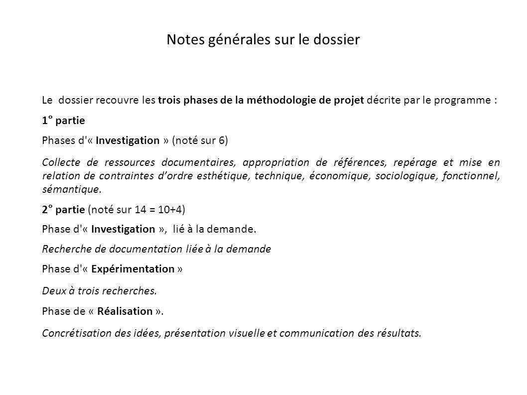 Notes générales sur le dossier Le dossier recouvre les trois phases de la méthodologie de projet décrite par le programme : 1° partie Phases d'« Inves
