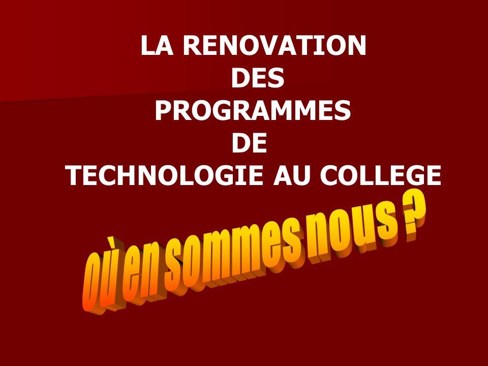 LA RENOVATION DES PROGRAMMES DE TECHNOLOGIE AU COLLEGE
