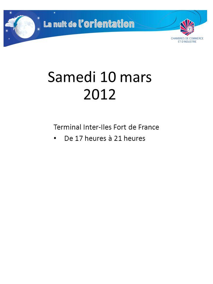 Samedi 10 mars 2012 Terminal Inter-Iles Fort de France De 17 heures à 21 heures