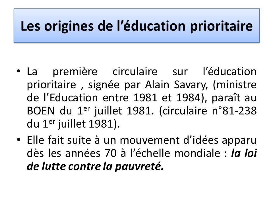 La première circulaire sur léducation prioritaire, signée par Alain Savary, (ministre de lEducation entre 1981 et 1984), paraît au BOEN du 1 er juille