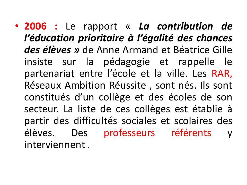2006 : Le rapport « La contribution de léducation prioritaire à légalité des chances des élèves » de Anne Armand et Béatrice Gille insiste sur la péda
