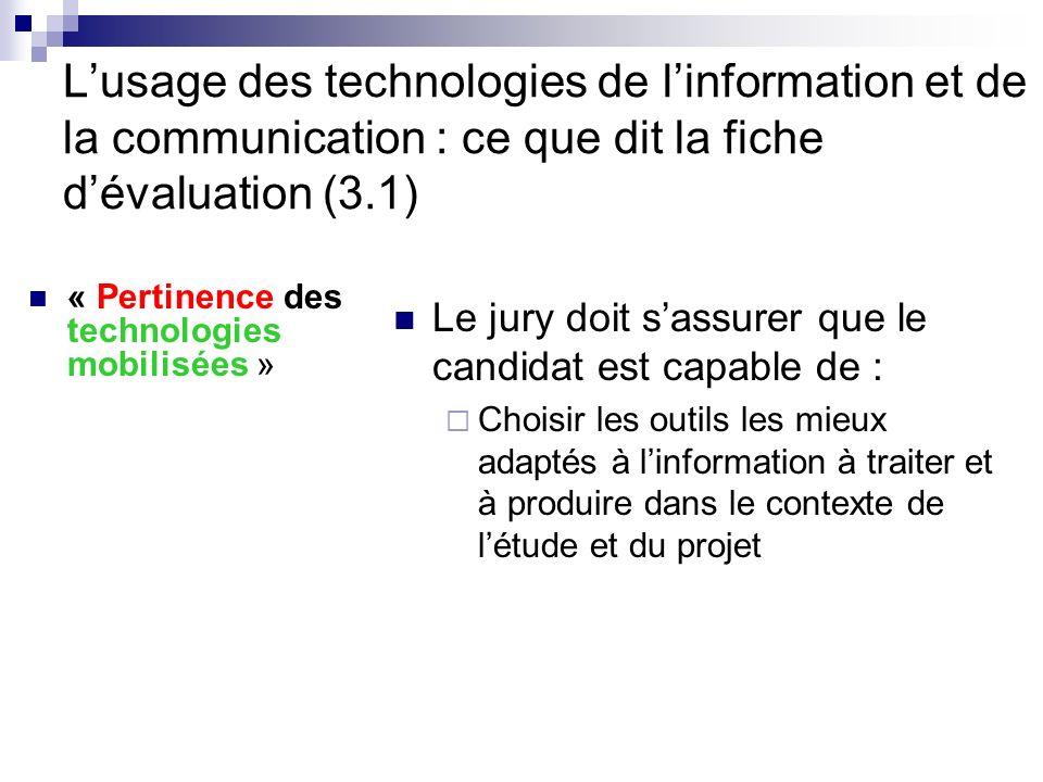 Lusage des technologies de linformation et de la communication : ce que dit la fiche dévaluation (3.1) « Pertinence des technologies mobilisées » Le j