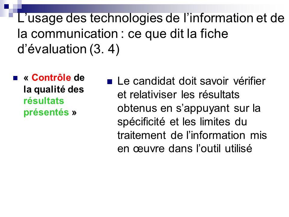 Lusage des technologies de linformation et de la communication : ce que dit la fiche dévaluation (3. 4) « Contrôle de la qualité des résultats présent