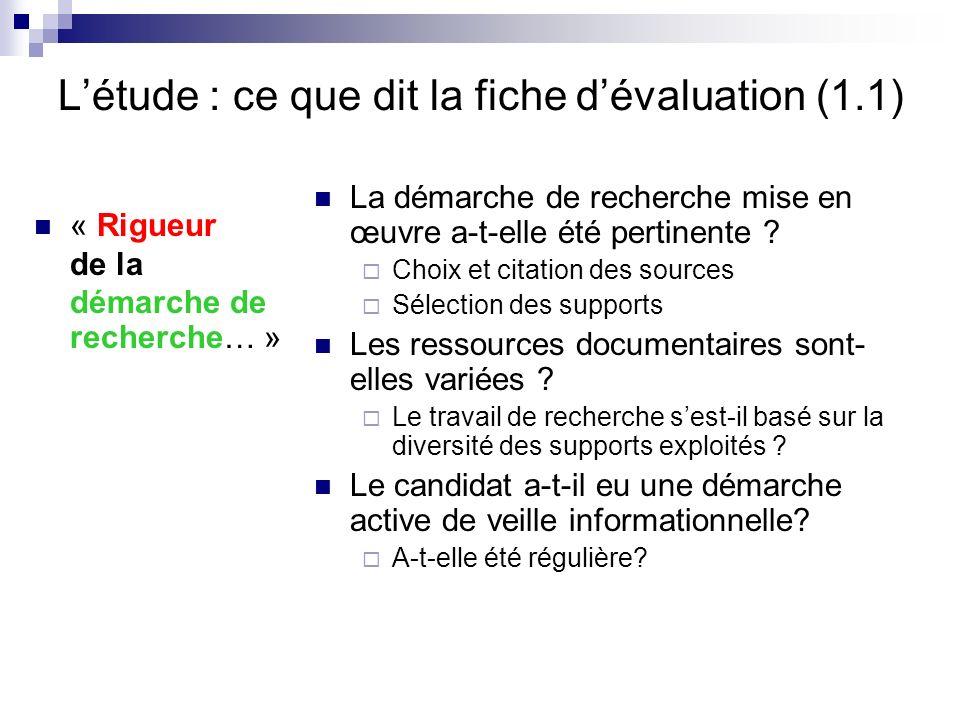 Létude : ce que dit la fiche dévaluation (1.1) « Rigueur de la démarche de recherche… » La démarche de recherche mise en œuvre a-t-elle été pertinente