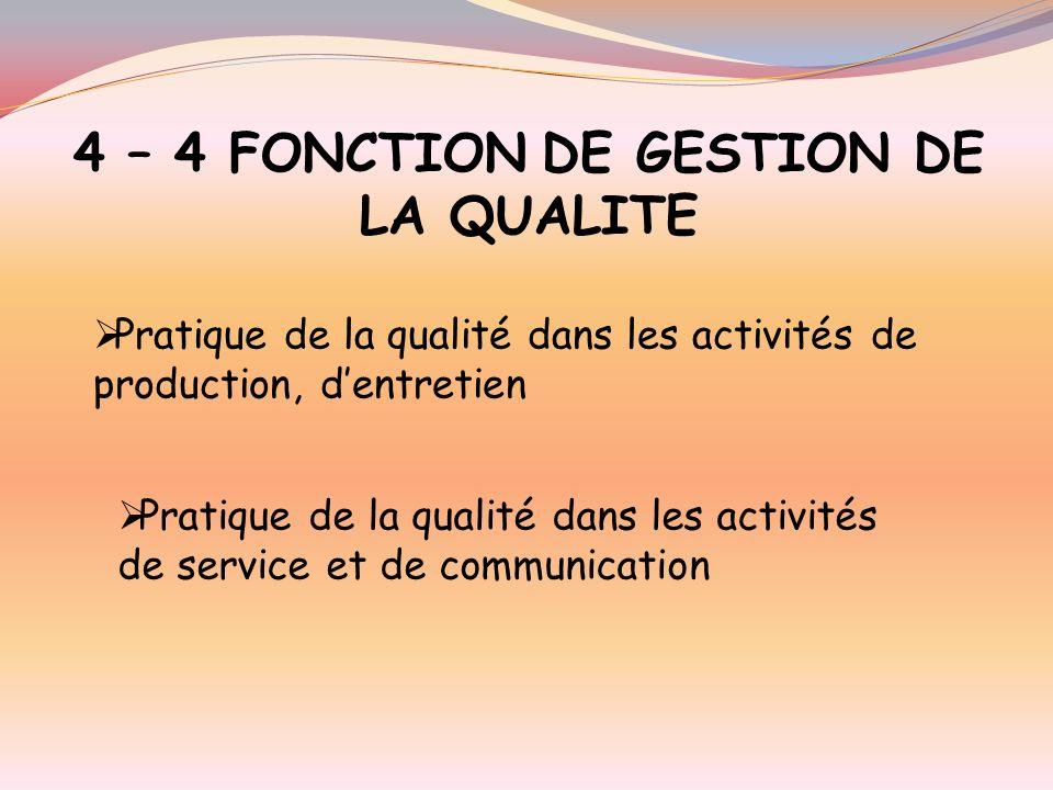 4 – 3 FONCTION DENTRETIEN Entretien des locaux et des équipements Lavage, rangement de la vaisselle, des matériels et ustensiles de production