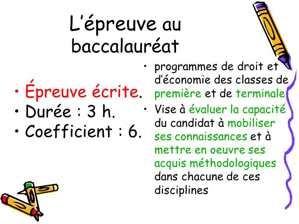 Lépreuve au baccalauréat Épreuve écrite.Durée : 3 h.