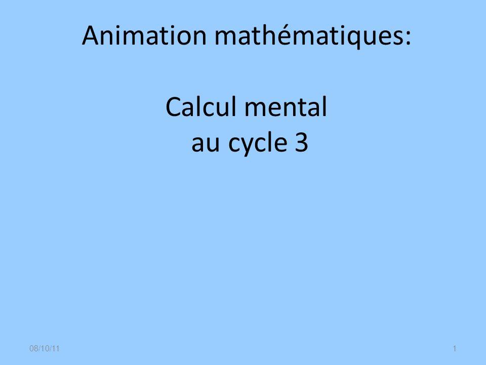 Animation mathématiques: Calcul mental au cycle 3 08/10/111