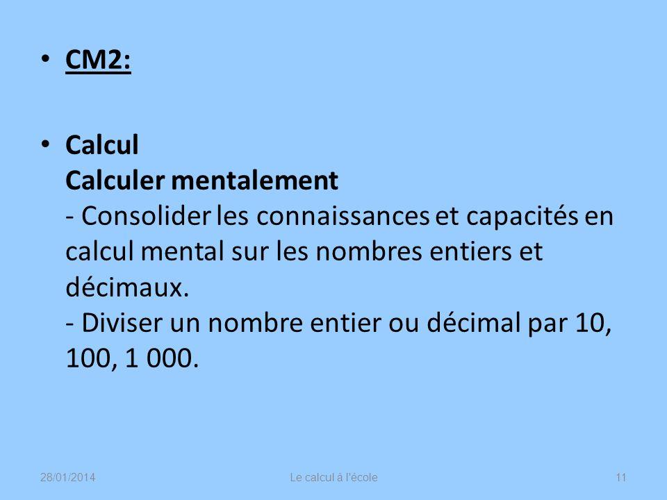 CM2: Calcul Calculer mentalement - Consolider les connaissances et capacités en calcul mental sur les nombres entiers et décimaux. - Diviser un nombre